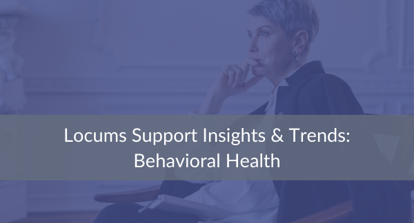 Hero blog Locums Support Insights Behavioral Health